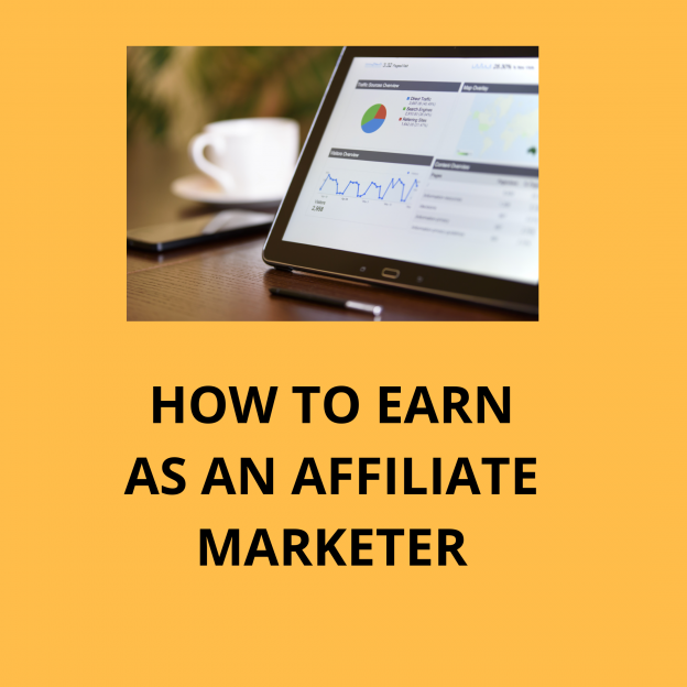 How to earn as an affiliate marketer